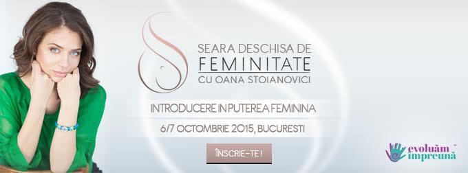 [Eveniment gratuit] Introducere in puterea feminina: Seara deschisa de feminitate cu Oana Stoianovici  6/7 octombrie, Bucuresti