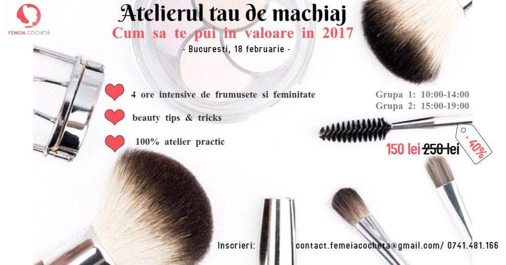 Atelier make-up Bucuresti 18 Februarie #Cum sa te pui in valoare in 2017