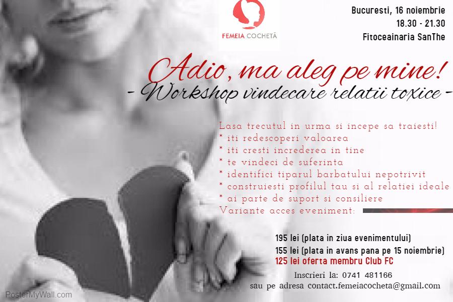 """Workshop vindecare relatii toxice """"Adio, ma aleg pe mine!"""" Bucuresti, 16 noiembrie"""