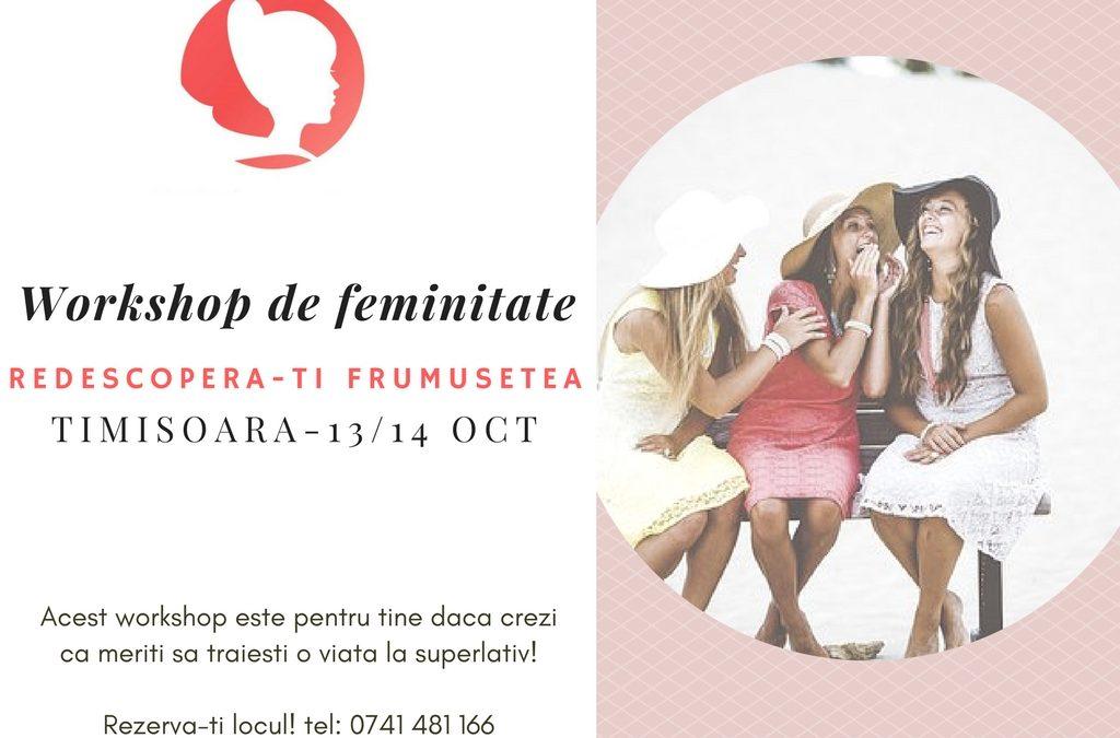 Redescopera-ti frumusetea autentica – Workshop de feminitate 3E, Timisoara, 13 &14 Octombrie