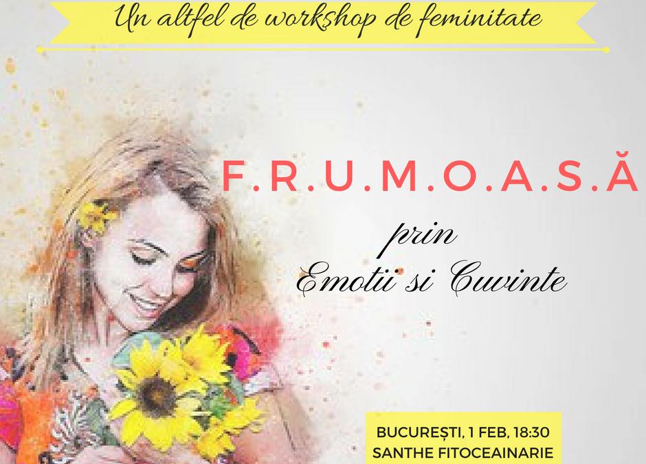 Workshop de feminitate – Frumoasa prin emotii si cuvinte – Bucuresti, 1 Februarie