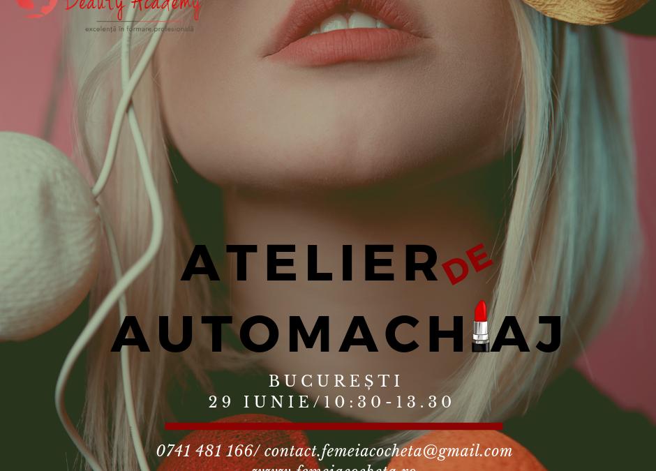 Atelier practic de Automachiaj (Bucuresti, 29 Iunie)